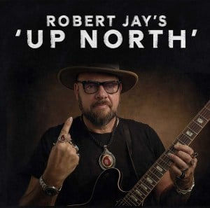 """Robert Jay's """"Up North"""""""