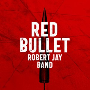 "Robert Jay Band; 2019 Remake ""Red Bullet"""
