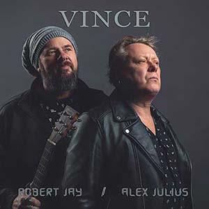 Robert Jay Band: Alex Julius & Robert Jay - Vince